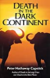 Critically acclaimed as a master of adventure writing for Death in the Long Grass and Death in the Silent Places, former professional hunter Peter Hathaway Capstick takes us back to Africa to encounter the world's most dangerous big-game anim...