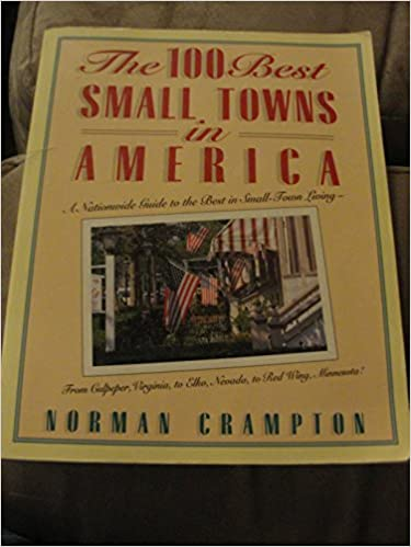 the 100 best small towns in america norman crampton 9780671846718