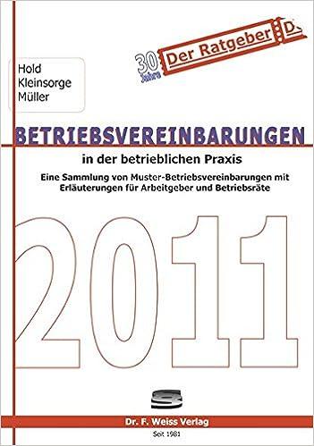 betriebsvereinbarungen 2011 eine sammlung von muster betriebsvereinbarungen mit erluterungen fr arbeitgeber und betriebsrte amazonde dieter hold - Muster Betriebsvereinbarung