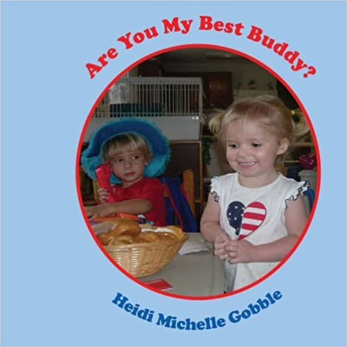 Book Are You My Best Buddy? by Heidi Michelle Gobble (2008-11-11)