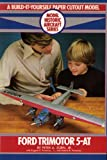 img - for Ford Trimotor 5-AT: A Build-It-Yourself Paper Cutout Model book / textbook / text book
