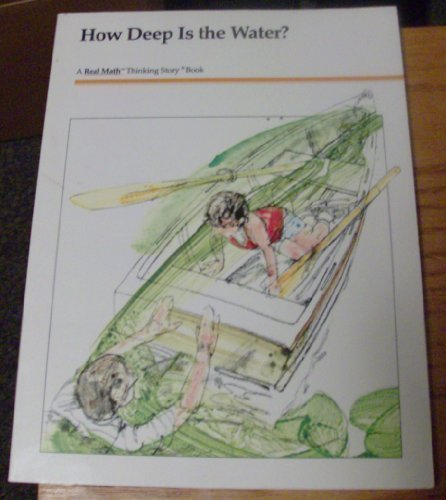How Deep Is the Water?: Real Math Thinking Story Book, Level 1 (Real Math Thinking Story Book, Lev 1)
