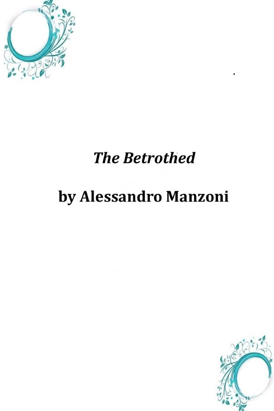 The betrothed alessandro manzoni 9781497579965 amazon books fandeluxe Images