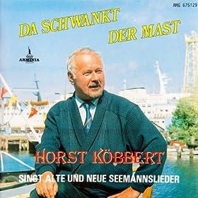 Horst Köbbert - ...Singt Seemannslieder - Wo Die Ostseewellen...