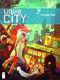 Liquid City Volume 2 OGN