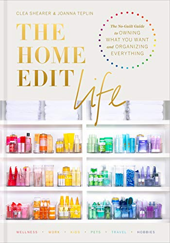 Book Cover: The Home Edit Life: The No-Guilt Guide to Owning What You Want and Organizing Everything