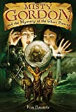Misty Gordon and the Mystery of the Ghost Pirates, Kim Kennedy, 0810993570