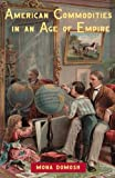 img - for American Commodities Age Of Empire book / textbook / text book