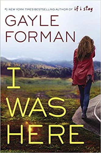 Image result for i was here by gayle forman