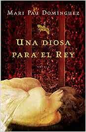 Una diosa para el rey (Novela histórica): Amazon.es: Dominguez, Mari Pau: Libros