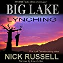 Big Lake Lynching Audiobook by Nick Russell Narrated by Bruce Miles