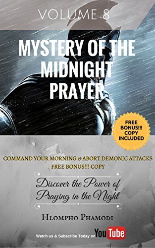 MYSTERY OF THE MIDNIGHT PRAYER: Discover the power of praying in the night