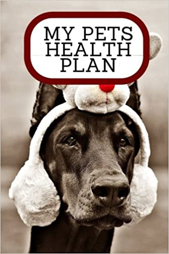 My Pets Health Plan: Notebook For Animal Lovers   Cats, Dogs, Hamsters & More   Record Food Diet, Track Veterinarians Visits & More   Medium Size ... Monitoring Book Templates (Volume 16)