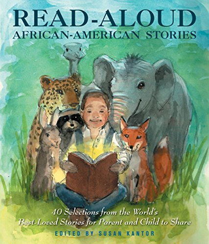 Read-Aloud African-American Stories: 40 Selections from the World's Best-Loved Stories for Parent and Child to Share
