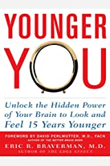 Younger You: Unlock the Hidden Power of Your Brain to Look and Feel 15 Years Younger Kindle Edition