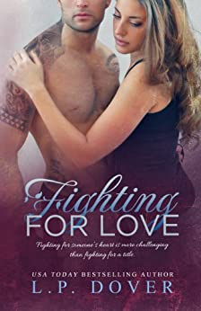 Fighting for Love: A Second Chances Novel by [Dover, L.P.]