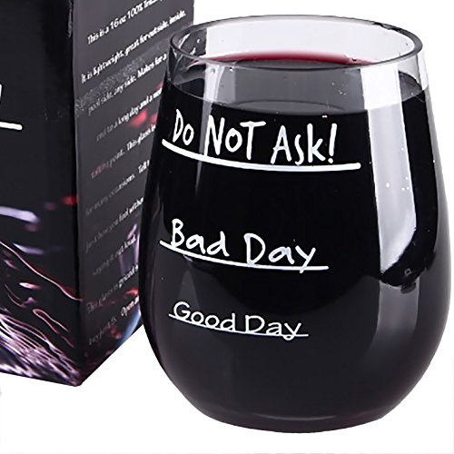 Good Day Bad Day Do Not Ask Stemless Wine Glass – Tritan Plastic 16 Ounce Cup