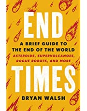 End Times: A Brief Guide to the End of the World
