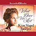 What Once Was Lost Audiobook by Kim Vogel Sawyer Narrated by Pilar Witherspoon