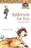 Spiderweb for Two, Elizabeth Enright, 0312376014