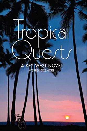 Tropical Quests: A Key West Novel (West Tropical Fabrics Key)