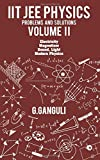IIT JEE Physics Problems and Solutions Volume II (Electricity Magnetism Sound, Light Modern Physics)