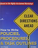 How to Write Policies, Procedures & Task Outlines: Sending Clear Signals in Written Directions