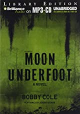 Title Moon Underfoot Jake Crosby Thrillers Authors Bobby Cole ISBN 1 4692 1103 3 978 9 USA Edition Publisher Brilliance Audio
