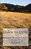 Dawn to Dusk, E. Lane, 146640678X