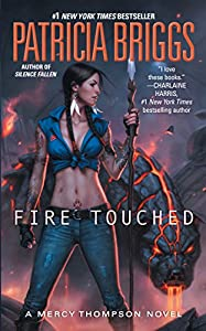 Fire Touched (A Mercy Thompson Novel Book 9)