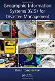 Geographic Information Systems (GIS) for Disaster Management 1st Edition