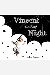 By Adele Enersen Vincent and the Night (Hardcover) April 21, 2015 Hardcover