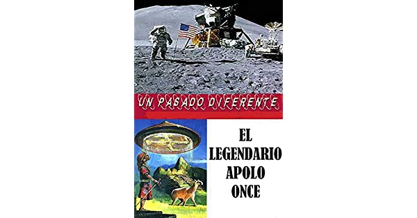 Amazon.com: El legendario Apolo Once (Un Pasado Diferente nº ...