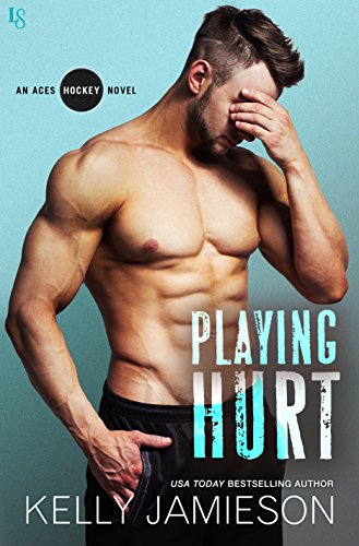 Playing Hurt: An Aces Hockey Novel