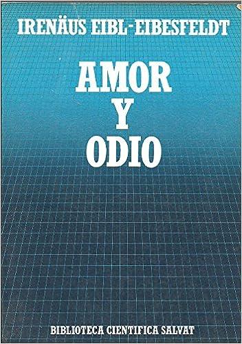 Amor y odio: Amazon.es: EIBL-EIBESFELDT, Irenäus.-: Libros