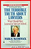The Terrible Truth about Lawyers, Mark H. McCormack, 0380706520