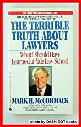 What I Should Have Learned at Yale Law School: The Terrible Truth About Lawyers