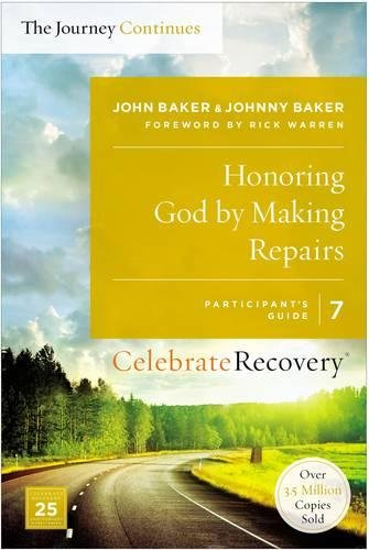 Read Online Honoring God by Making Repairs: The Journey Continues, Participant's Guide 7: A Recovery Program Based on Eight Principles from the Beatitudes (Celebrate Recovery) pdf