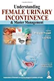 img - for Understanding Female Urinary Incontinence and Master Management book / textbook / text book