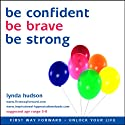Be Confident, Be Brave, Be Strong Speech by Lynda Hudson