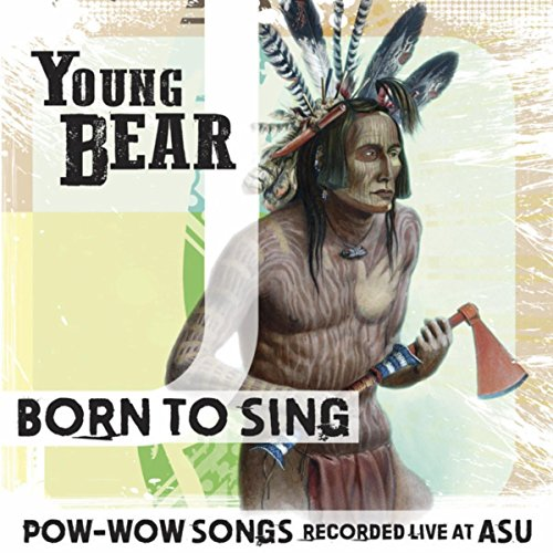 Born to Sing - Pow-Wow Songs Recorded Live at ASU