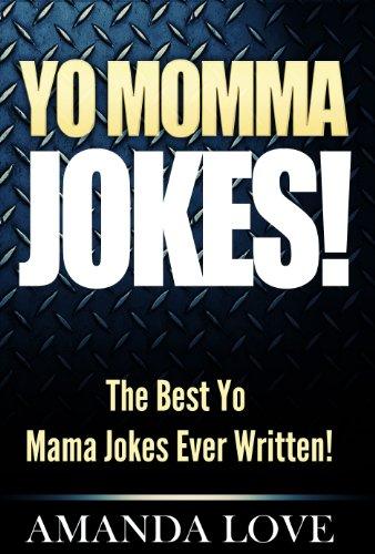 Yo Momma Jokes!: The Best Yo Mama Jokes Ever Written! (The Best Yo Moma Jokes)