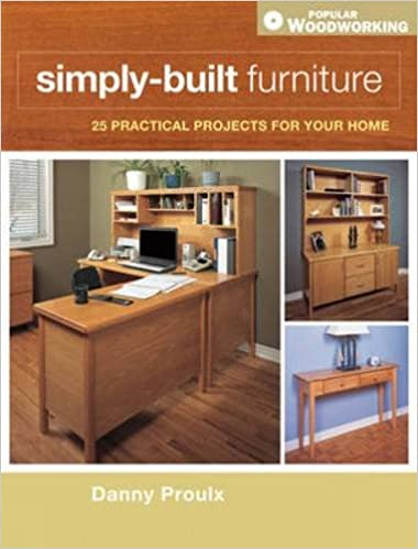 Simply Built Furniture Popular Woodworking Danny Proulx