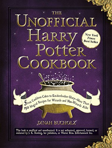 The Unofficial Harry Potter Cookbook: From Cauldron Cakes to Knickerbocker Glory--More Than 150 Magical Recipes for Wizards and Non-Wizards Alike (Unofficial Cookbook) (Top Ceramic Cookware)