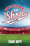 Welcome to the Show: A Mickey Tussler Novel, Book 3 (The Mickey Tussler Series)