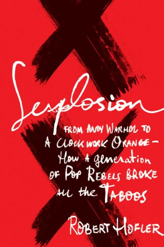 Sexplosion from andy warhol to a clockwork orange how a sexplosion from andy warhol to a clockwork orange how a generation of pop fandeluxe Images