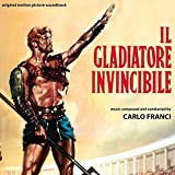 Il Gladiatore Invincibile (The Invincible Gladiator) (Original Soundtrack)