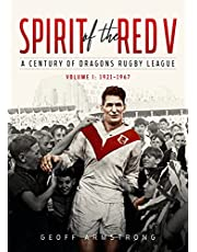 Spirit of the Red V: A Century of Dragons Rugby League (Volume I: 1921–1967)