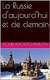la russie d aujourd hui et de demain french edition