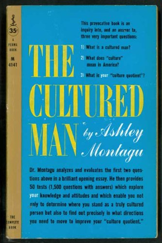 The Cultured Man by Ashley Montagu